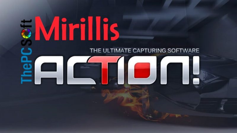 Mirillis Action crack 2019